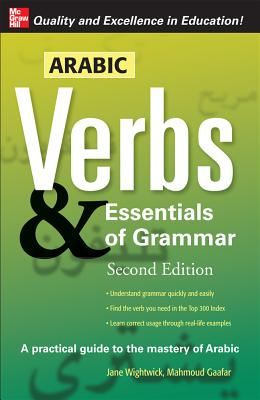 Arabic Verbs & Essentials of Grammar - Wightwick, Jane, and Gaafar, Mahmoud