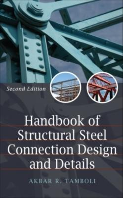 Handbook of Structural Steel Connection Design and Details - Tamboli, Akbar R (Editor)