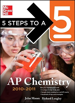 5 Steps to a 5 AP Chemistry - Moore, John T, Ph.D., and Langley, Richard H