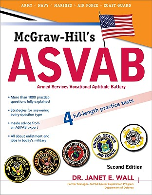 McGraw-Hill's ASVAB: Armed Services Vocational Aptitude Battery - Wall, Janet E