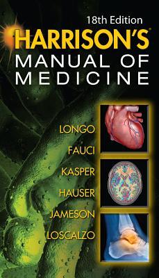 Harrisons Manual of Medicine - Longo, Dan L, MD (Editor), and Fauci, Anthony S, M.D. (Editor), and Kasper, Dennis L, M.D. (Editor)
