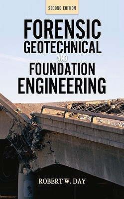 Forensic Geotechnical and Foundation Engineering - Day, Robert W