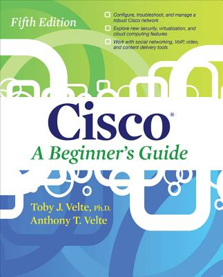Cisco A Beginner's Guide - Velte, Toby, and Velte, Anthony