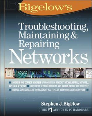 Troubleshooting, Maintaining and Repairing Networks - Bigelow, Stephen J.