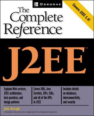J2ee: The Complete Reference - Keogh, James Edward, and Keogh, Jim