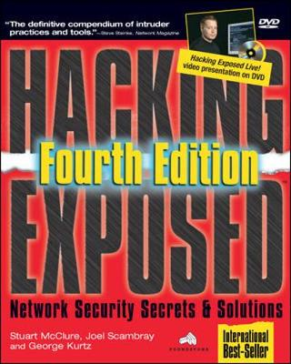 Hacking Exposed: Network Security Secrets & Solutions - McClure, Stuart, and Scambray, Joel, and Kurtz, George