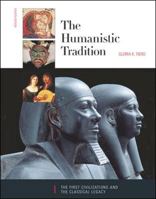 The Humanistic Tradition, Book 1: The First Civilizations and the Classical Legacy - Fiero, Gloria K