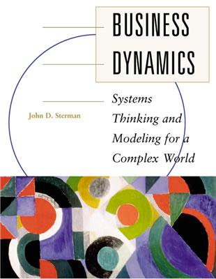 Business Dynamics: Systems Thinking and Modeling for a Complex World with CD-ROM - Sterman, John D