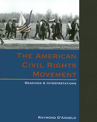 The American Civil Rights Movement: Readings & Interpretations - D'Angelo, Raymond