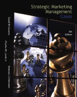 Strategic Marketing Management Cases W/Excel Spreadsheets - Lamb, Charles W, and Crittenden, Victoria L, and Cravens, David W