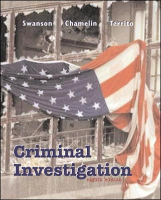"""Criminal Investigation with Free """"Making the Grade"""" Student CD-ROM - Swanson, Charles R, and Territo, Leonard, and Chamelin, Neil C"""