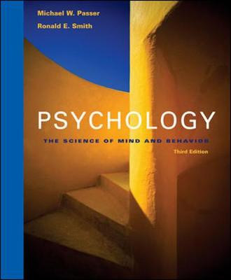 Psychology: The Science of Mind and Behavior with In-Psych CD-ROM and Powerweb - Passer, Michael W, and Smith, Ronald E
