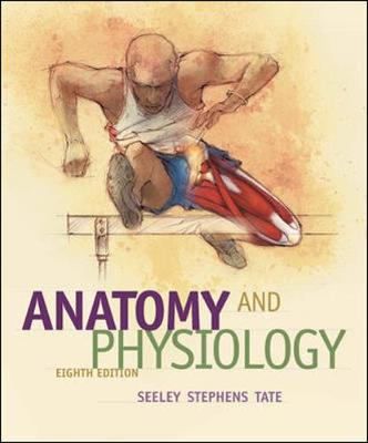 Anatomy & Physiology - Seeley, Rod R, and Stephens, Trent D, and Tate, Philip, PhD