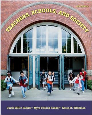 Teachers, Schools, and Society with Student CD-ROM - Sadker, David M, and Sadker, Myra P, and Zittleman, Karen