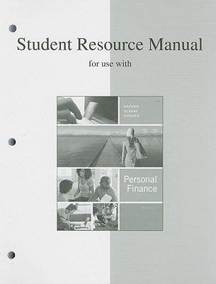 Student Resource Manual for Use with Personal Finance - Kapoor, Jack R, and Dlabay, Les R, and Hughes, Robert J