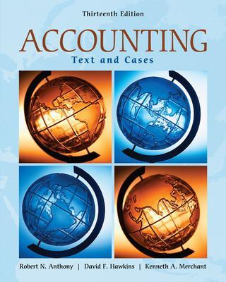 Accounting: Texts and Cases - Anthony, Robert N, and Hawkins, David F, and Merchant, Kenneth A