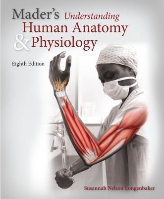 Mader's Understanding Human Anatomy & Physiology - Longenbaker, Susannah N.
