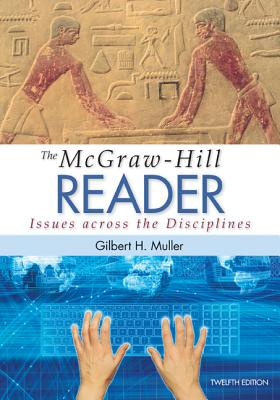 The McGraw-Hill Reader: Issues Across the Disciplines - Muller, Gilbert H