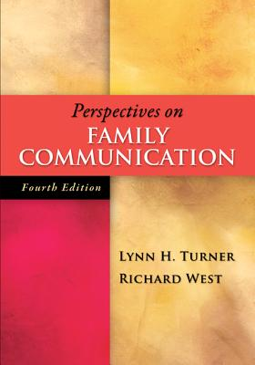 Perspectives on Family Communication - Turner, Lynn H, Dr., and West, Richard