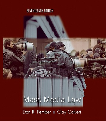 Mass Media Law - Pember, Don, and Calvert, Clay