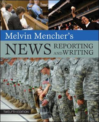 Melvin Mencher's News Reporting and Writing - Mencher, Melvin