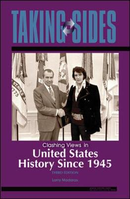 Taking Sides: Clashing Views in United States History Since 1945 - Madaras, Larry, and Madaras Larry