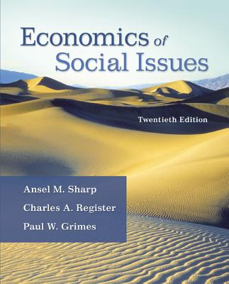 Economics of Social Issues - Sharp, Ansel Miree, and Register, Charles A., and Grimes, Paul W