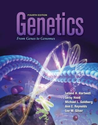 Genetics: From Genes to Genomes - Hartwell, Leland H, and Hood, Leroy, and Goldberg, Michael L