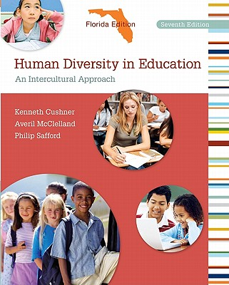 Florida Edition: Human Diversity in Education: An Intercultural Approach - Cushner, Kenneth, Dr., and McClelland, Averil, and Safford, Philip