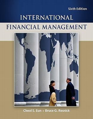 International Financial Management - Eun, Cheol S, and Resnick, Bruce G