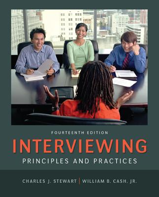 Interviewing: Principles and Practices - Stewart, Charles J, and Cash, William B, Jr.