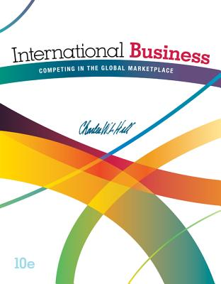 International Business: Competing in the Global Marketplace - Hill, Charles W. L.