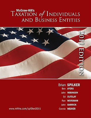 Taxation of Individuals and Business Entities - Ayers, Benjamin, and Worsham, Ron G, and Robinson, John R