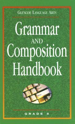 Grammar and Composition Handbook: Grade 8 - McGraw-Hill/Glencoe (Creator)