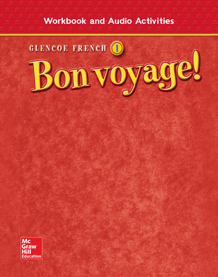 Glencoe French 1 Bon Voyage! Workbook and Audio Activities - Schmitt, Conrad J, Ph.D., and Lutz, Katia B