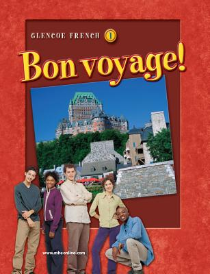 Glencoe French 1: Bon Voyage! - Schmitt, Conrad J, Ph.D., and Lutz, Katia B