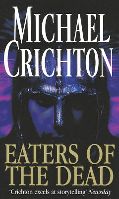 Eaters of the Dead - Crichton, Michael