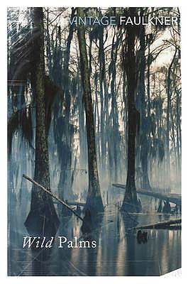 The Wild Palms - Faulkner, William