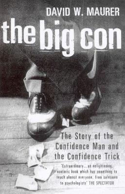 The Big Con - Maurer, David W.