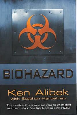 Biohazard - Alibek, Kenneth, and Handelman, Stephen