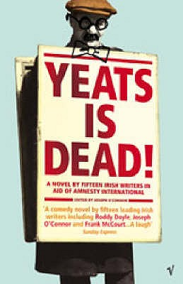 Yeats is Dead! - O'Connor, Joseph (Editor), and Doyle, Roddy, and McCourt, Frank