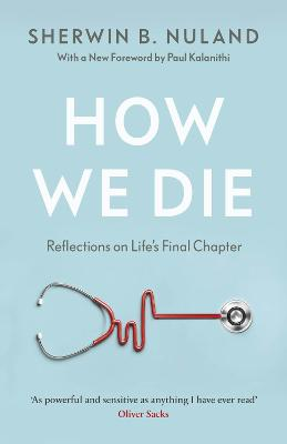 How We Die - Nuland, Sherwin B.