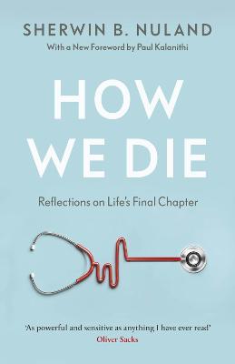How We Die - Nuland, Sherwin B.