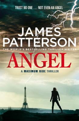 Maximum Ride: Angel - Patterson, James