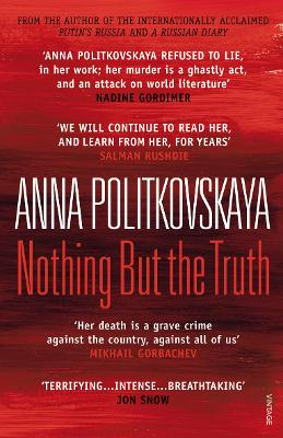 Nothing But the Truth: Selected Dispatches - Politkovskaya, Anna, and Tait, Arch (Translated by)