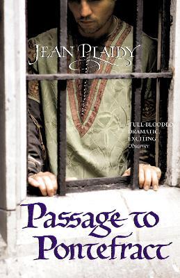 The Passage to Pontefract: (Plantagenet Saga) - Plaidy, Jean