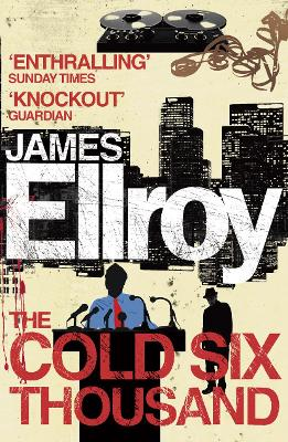 The Cold Six Thousand - Ellroy, James