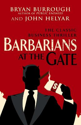 Barbarians at the Gate - Burrough, Bryan, and Helyar, John
