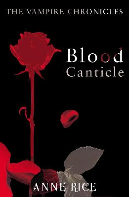 Blood Canticle - Rice, Anne