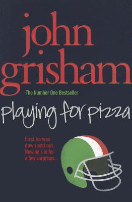 Playing for Pizza - Grisham, John